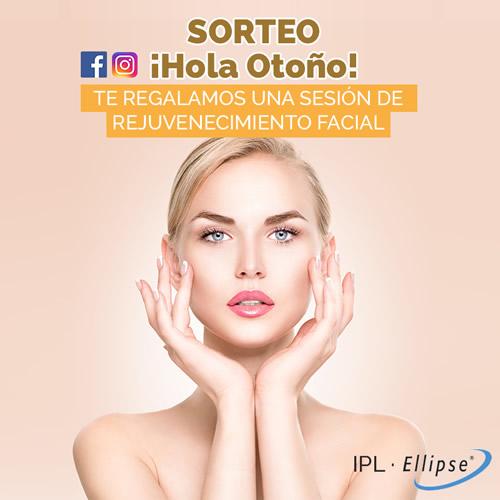 """¡HOLA, OTOÑO!"" Sorteo Rejuvenecimiento facial IPL"